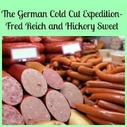 The German Cold Cut Expedition- Fred Reich and Hickory Sweet