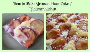 How to make a German Plum Cake (Pflaumenkuchen)