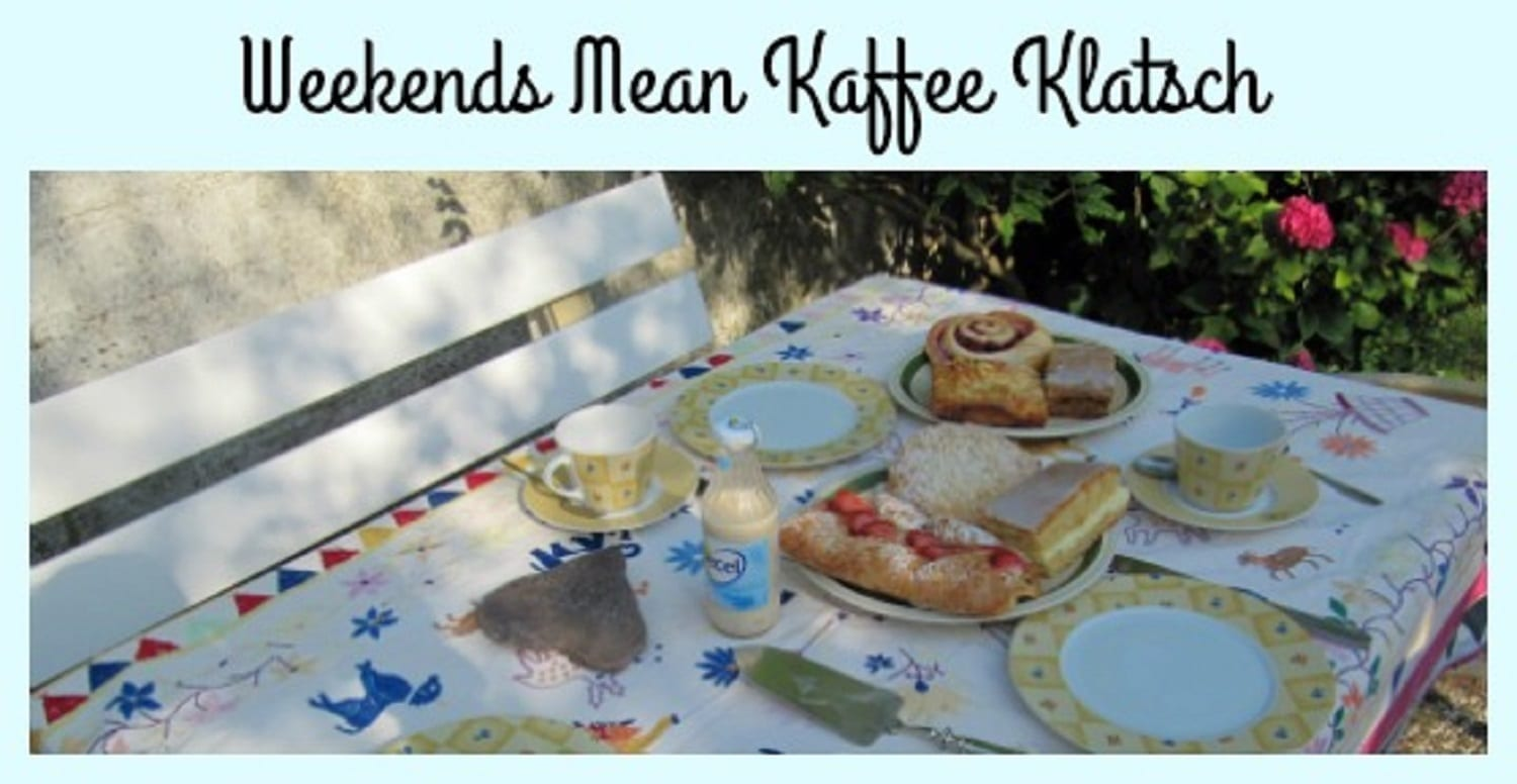 Weekends Mean Kaffeeklatsch – Coffee, Cake, and a lot of Laughter!