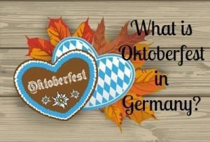 What is Oktoberfest in Germany? How did it get Started? And how is it Celebrated?
