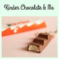 Kinder Chocolate and Me