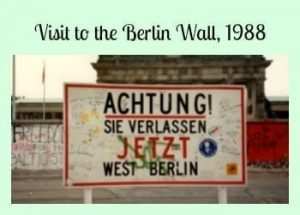 Once there was a Wall- A Visit to the Berlin Wall in 1988, before Unity