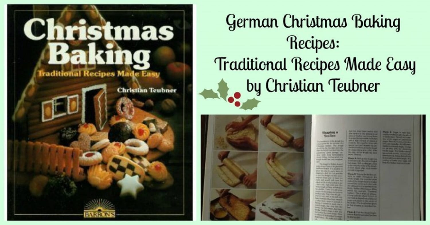 German Christmas Baking Recipes: Traditional Recipes Made Easy by Christian Teubner