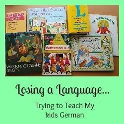 Losing a Language- How I Tried to Teach my Kids German, and Failed