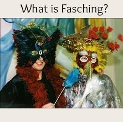 What is Fasching? And How Is Fasching / Karneval Celebrated in Germany?