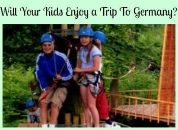 Will Your Kids Enjoy a Trip To Germany? Of Course they WILL!