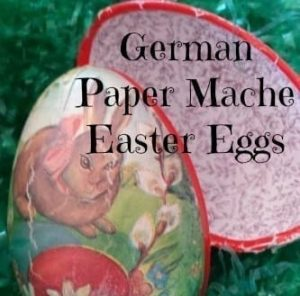 German Paper Mache Easter Eggs – The History, and Where to find New and Vintage Eggs