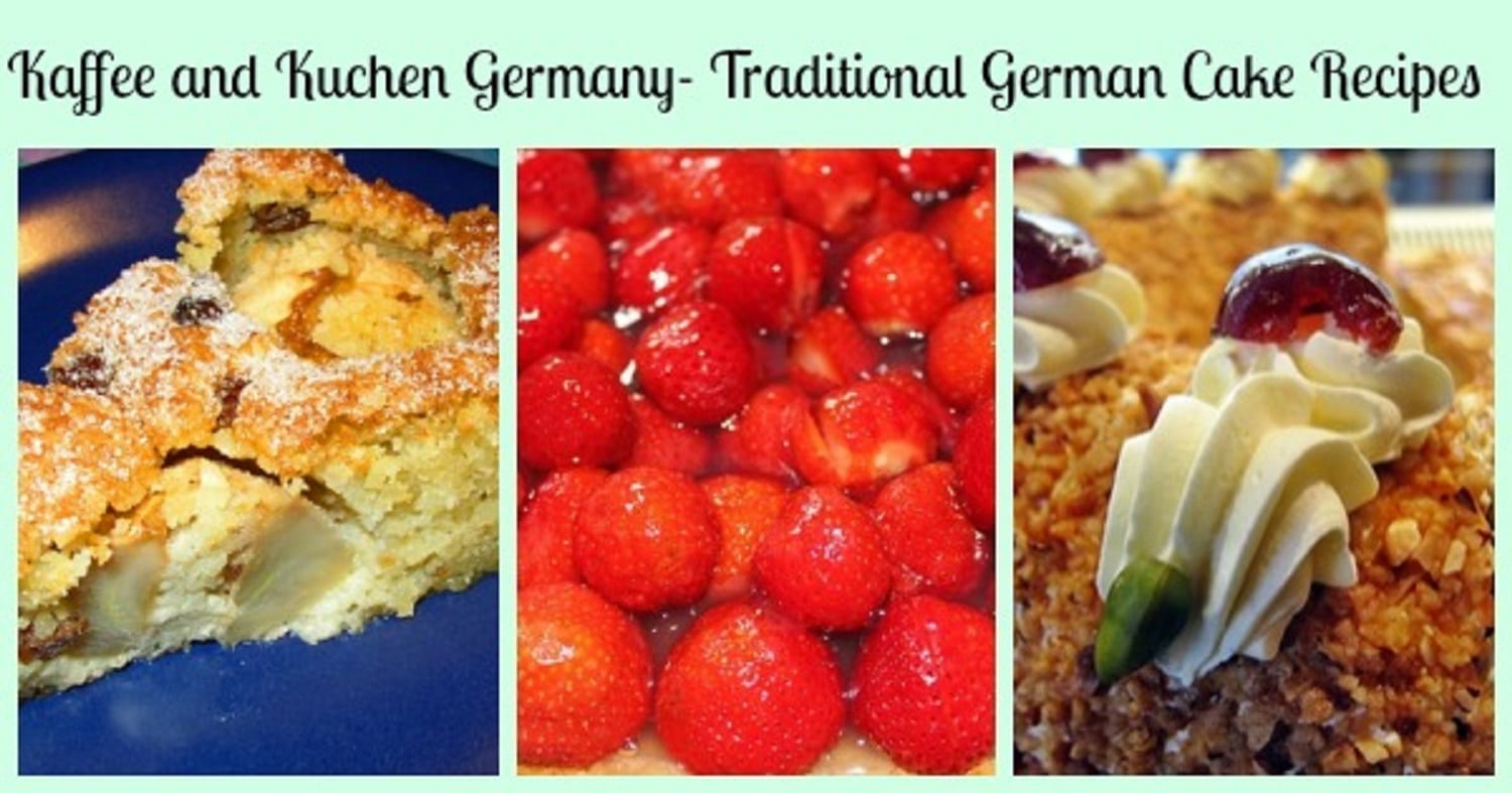 Kaffee and Kuchen Germany- Traditional German Cake Recipes