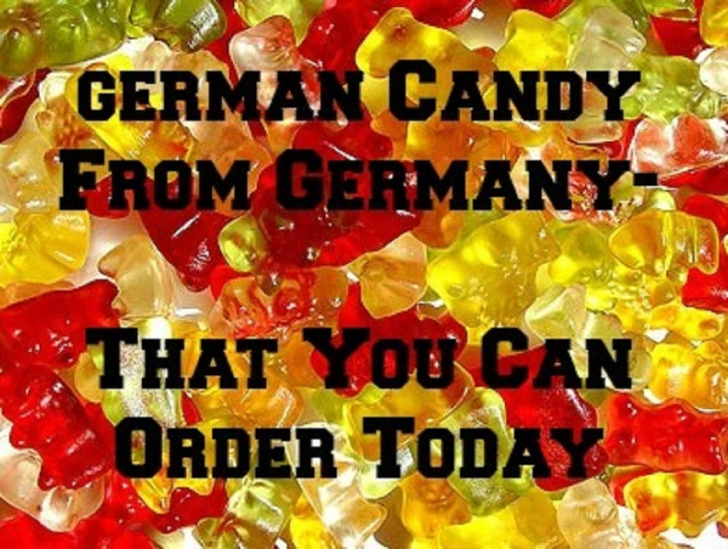 Where to Buy German Candy-  Order it TODAY!