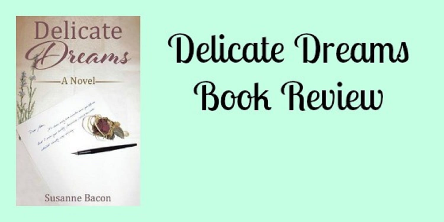 Susanne Bacon's -Delicate Dreams Book Review