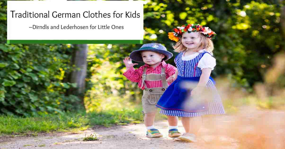 Traditional German Clothes for Kids – Dirndls and Lederhosen for Little Ones