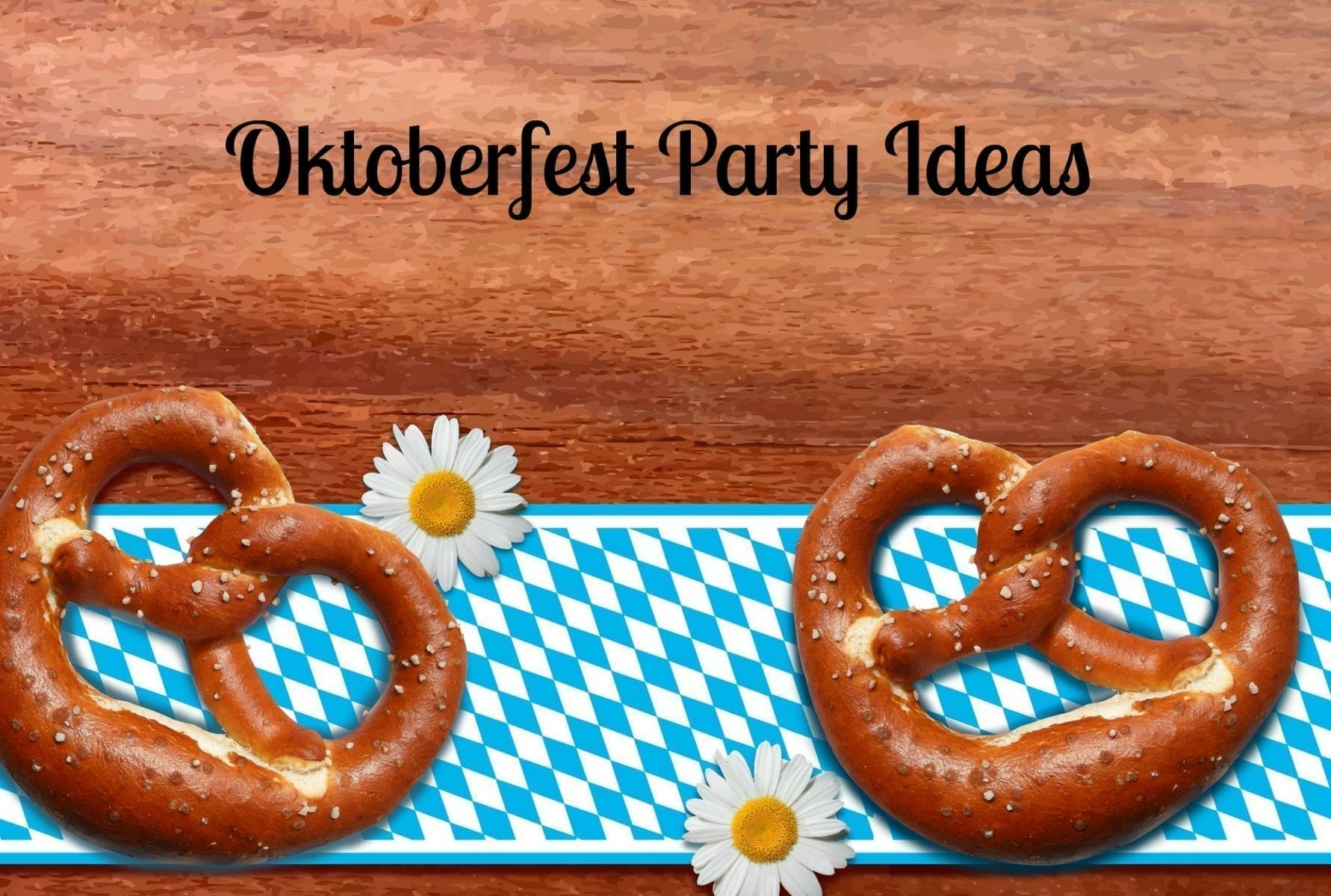 Oktoberfest Party Ideas- Plan An Oktoberfest Party!