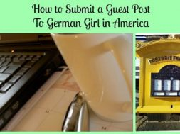 How to Submit a Guest Post To German Girl in America- Share Your Story!