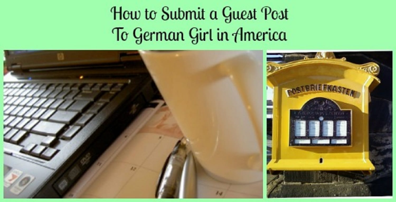 Submit a Guest Post To German Girl In America