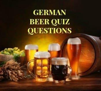 German Beer Quiz Questions…. So You THINK You Know German Beer?