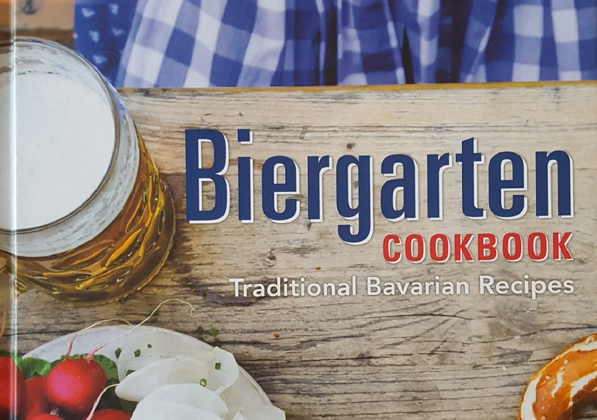 Biergarten Cookbook Traditional Bavarian Recipes with a Modern Twist