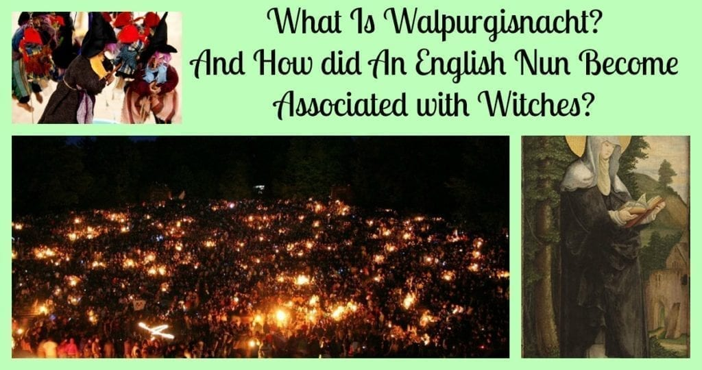 What Is Walpurgisnacht? And How did An English Nun Become