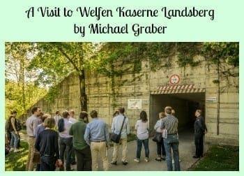 A Visit to Welfen Kaserne Landsberg by Michael Graber