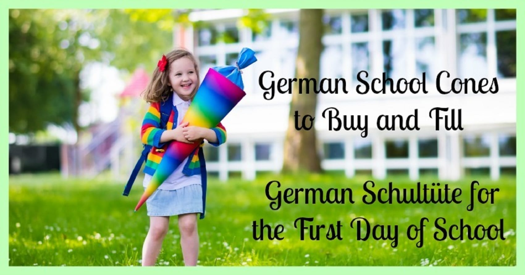 German School Cones- Schultüte for the First Day of School