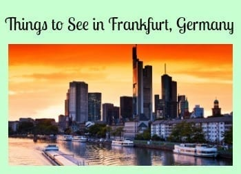 Things to See in Frankfurt Germany- It's more than just an Airport!