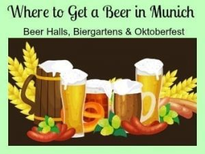 Where to Get a Beer in Munich… Munich Beer Halls, Beer Gardens and Oktoberfest