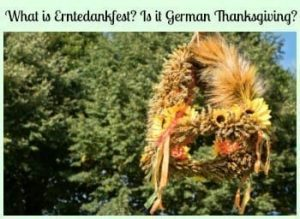 What is Erntedankfest? Is it German Thanksgiving?