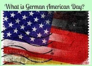 What is German American Day? A Celebration of German Contributions to America