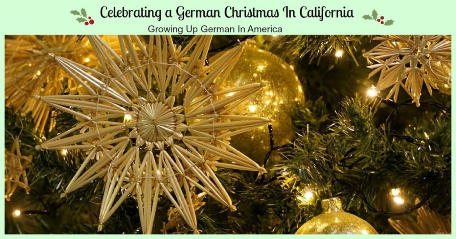 Celebrating a German Christmas In California- Childhood Memories