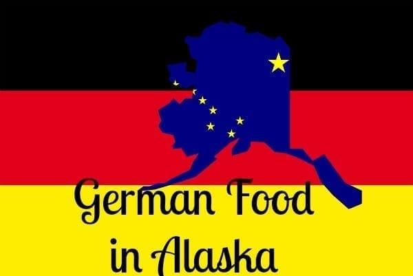 german food in alaska
