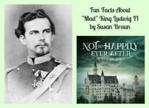"Fun Facts About ""Mad"" King Ludwig II- Not So Happily Ever After"