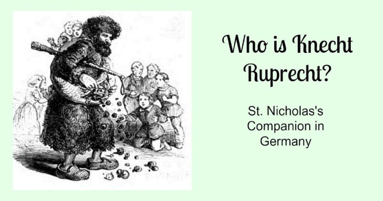 Who is Knecht Ruprecht? St Nicholas's Christmas-time Companion