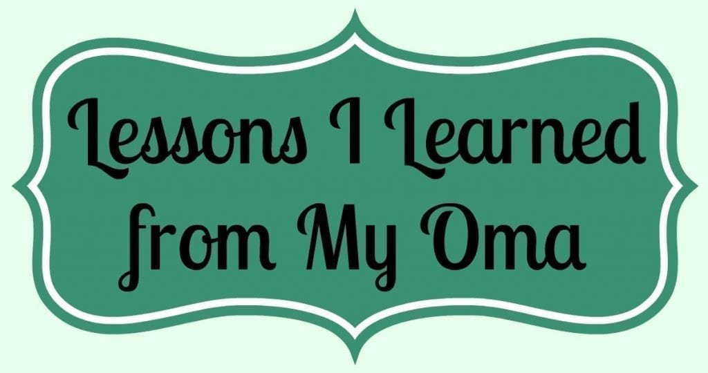 lessons I learned from my Oma