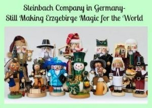 Steinbach Company in Germany- Still Making Erzgebirge Magic for the World
