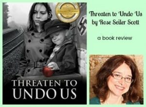 Threaten To Undo Us by Rose Seiler Scott – My book Review