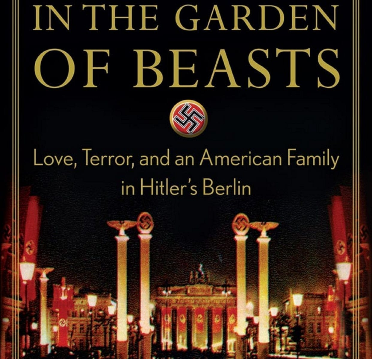 In the Garden of Beasts by Erik Larson- My Review