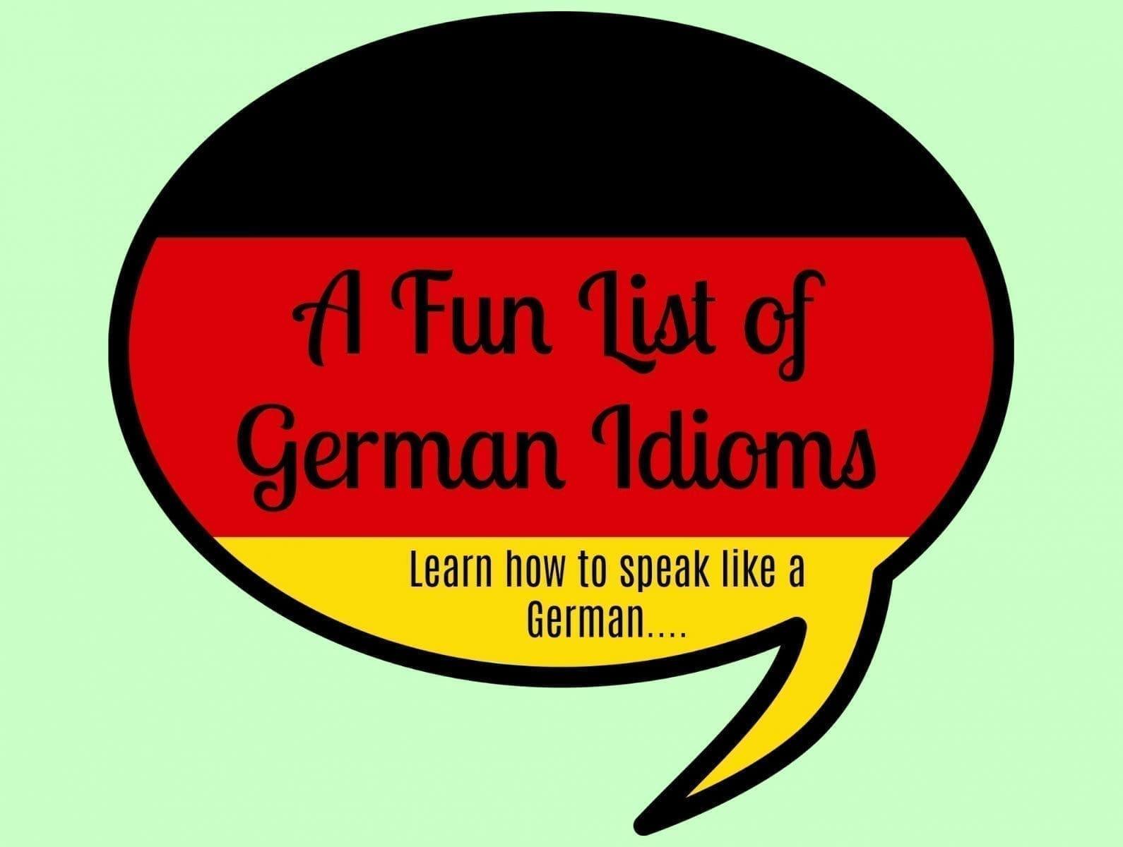 German Idioms List- A Fun Way to learn to Speak Like a German