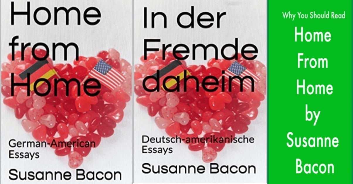 Home From Home : German American Essays by Susanne Bacon