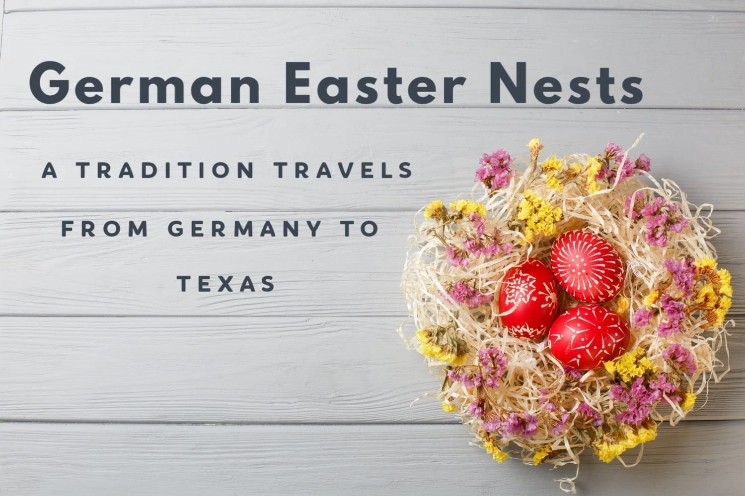 German Easter Nest Tradition- From Germany to Texas