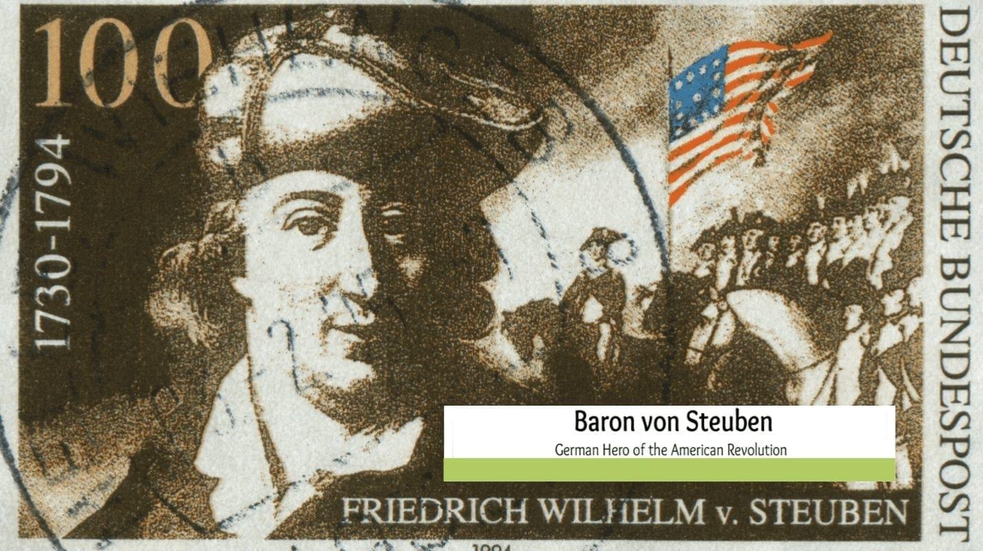 Who Was Baron von Steuben?  A German-born American Patriot