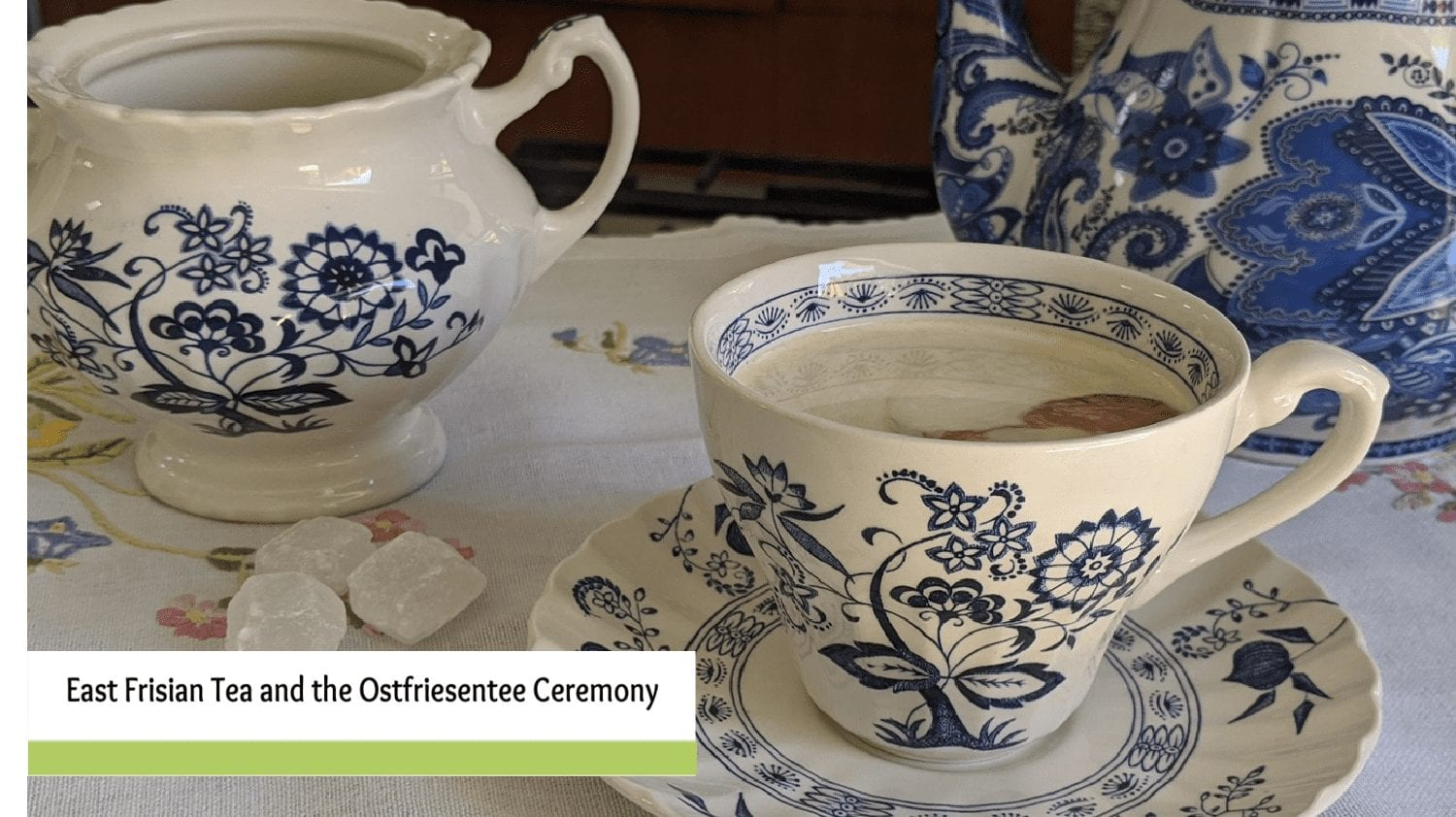 East Frisian Tea and the Ostfriesentee Ceremony