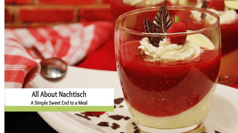 What is Nachtisch?  A Simple Sweet Dessert