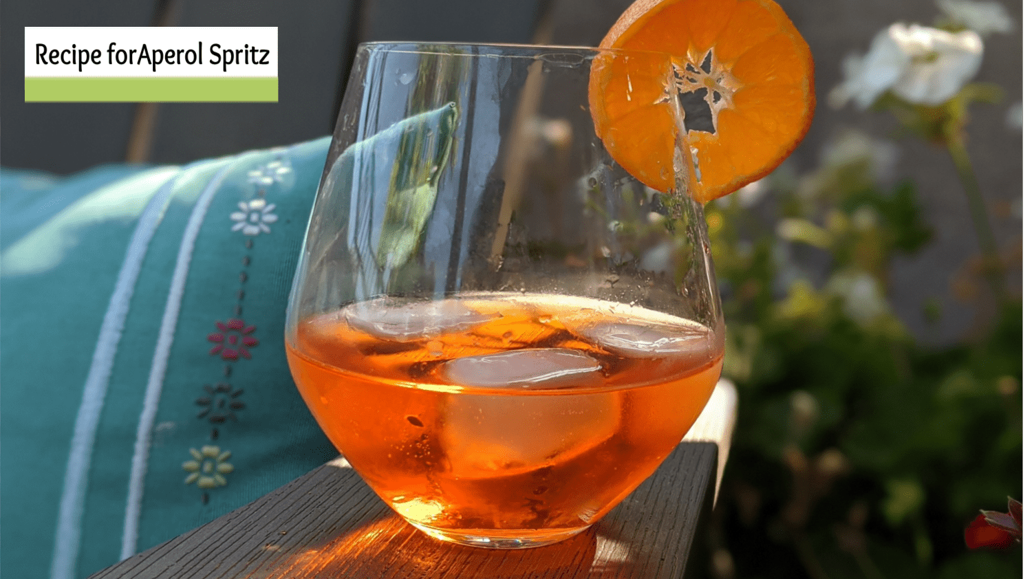 Recipe for Aperol Spritz- Refreshing Drink on a Hot Day