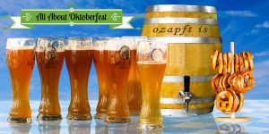 All About Oktoberfest -Oktoberfest History, Traditions, Food and More!