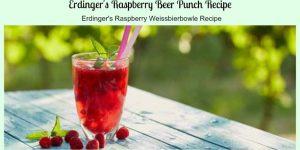 Erdinger's Raspberry Beer Punch Recipe - A German Weissbierbowle Recipe