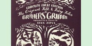 The Original Fairy Tales of the Brothers Grimm: The Complete First Edition