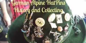 German Alpine Hat Pins - History & Collecting
