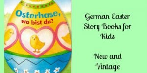 German Easter Story Books For Kids- Perfect for Easter Baskets!