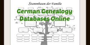 German Genealogy Databases Online -Find your German Family
