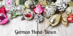 German Hand Blown Glass Ornaments- Delicate Christmas Gems for Your Tree