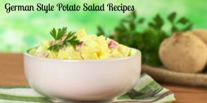 The Ultimate Collection of German Style Potato Salad Recipes